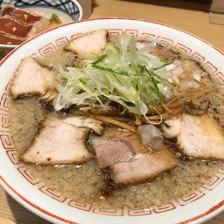 蔵出し 醤油らーめん(まったり) チャーシュー+玉ねぎ 鯛と鮪の江戸前丼(きたかた食堂 )